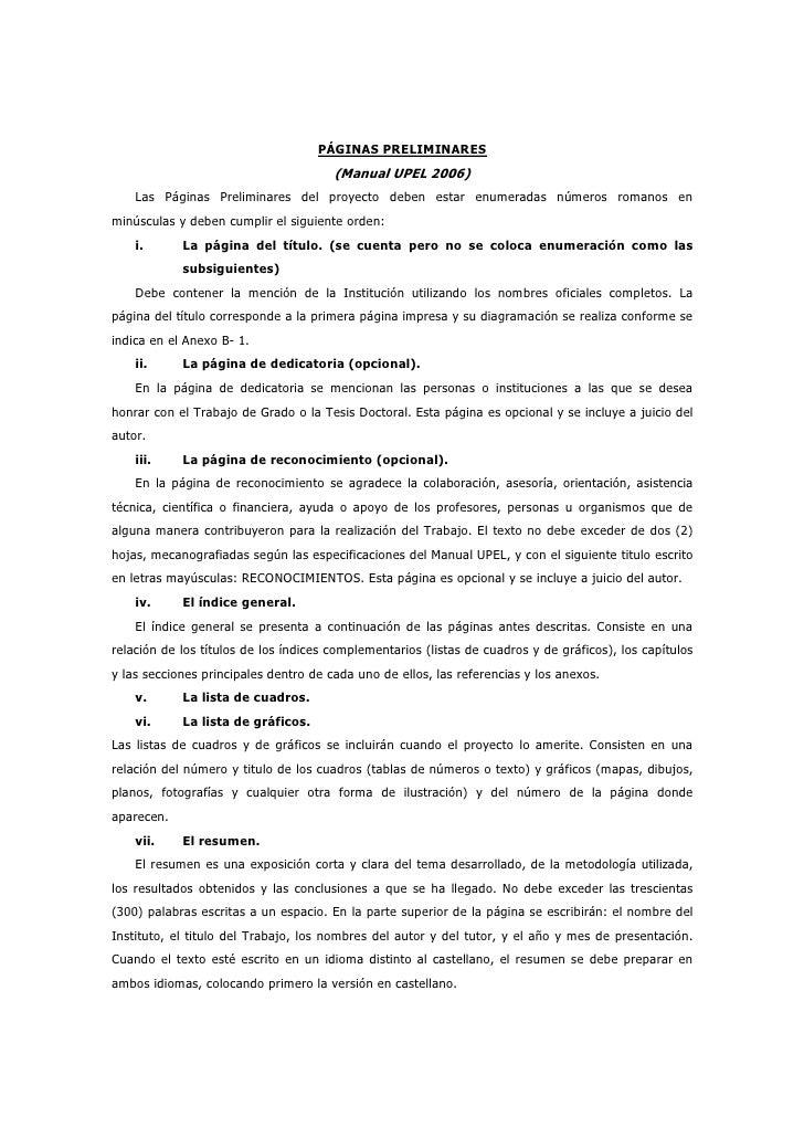 PÁGINAS PRELIMINARES                                       (Manual UPEL 2006)    Las Páginas Preliminares del proyecto deb...