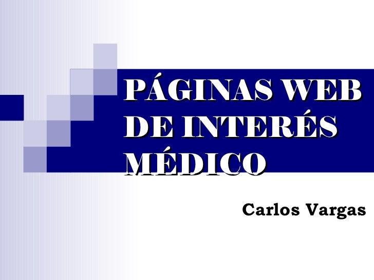 PÁGINAS WEBDE INTERÉSMÉDICO     Carlos Vargas