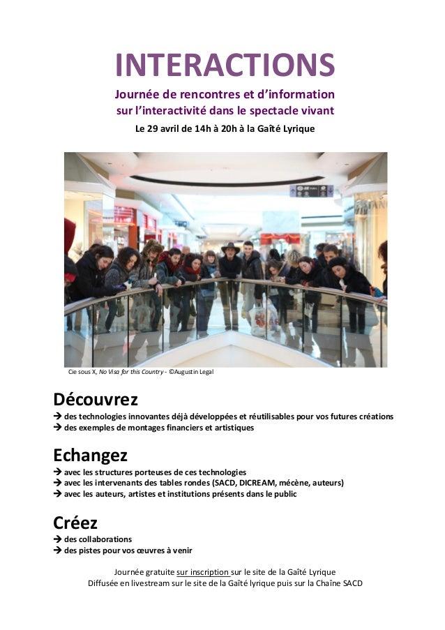 INTERACTIONS Journée de rencontres et d'information sur l'interactivité dans le spectacle vivant Le 29 avril de 14h à 20h ...