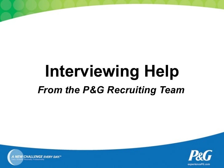 Interviewing Help From   the P&G Recruiting Team