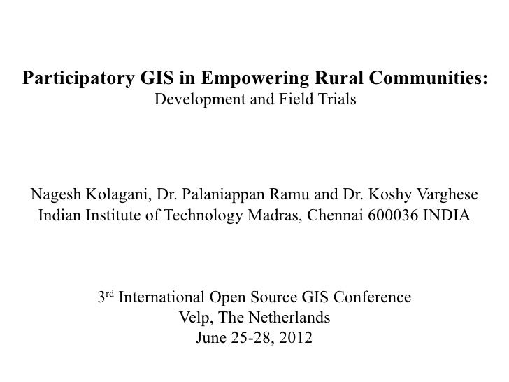 Ease-of-use and Effectiveness of Participatory GIS in Empowering Rural Communities by Nagesh Kolagani