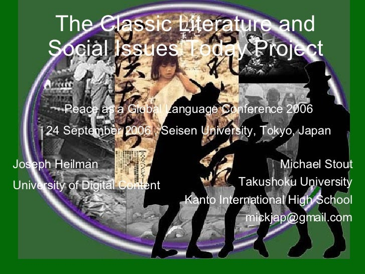 The Classic Literature and Social Issues Today Project Peace as a Global Language Conference 2006 24 September 2006 , Seis...