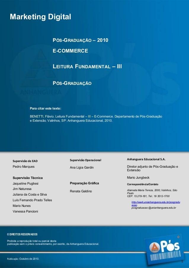 Marketing Digital PÓS-GRADUAÇÃO – 2010 E-COMMERCE  LEITURA FUNDAMENTAL – III PÓS-GRADUAÇÃO  Para citar este texto: BENETTI...