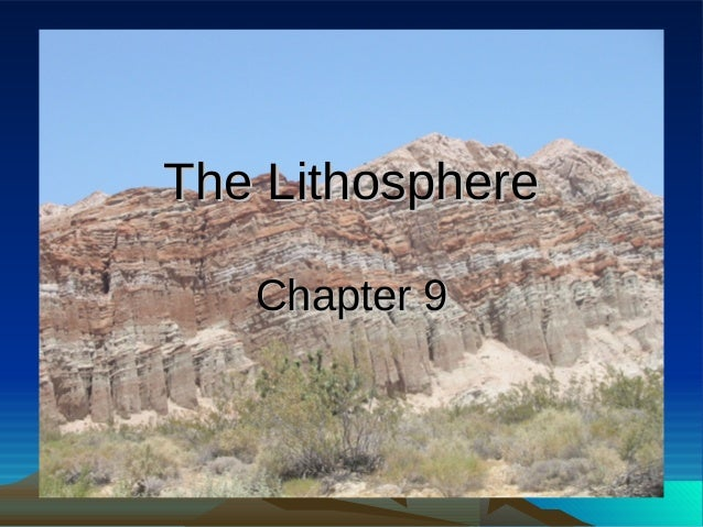 The LithosphereThe LithosphereChapter 9Chapter 9
