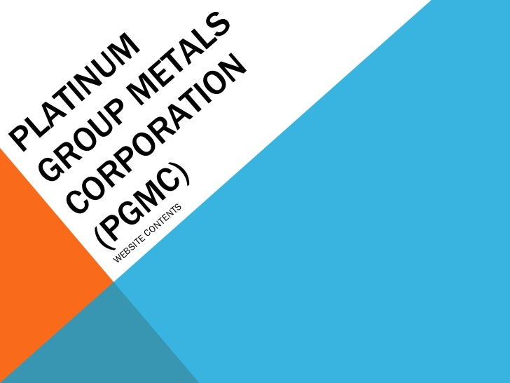 PLATINUM  GROUP METALS CORPORATION (PGMC) WEBSITE CONTENTS