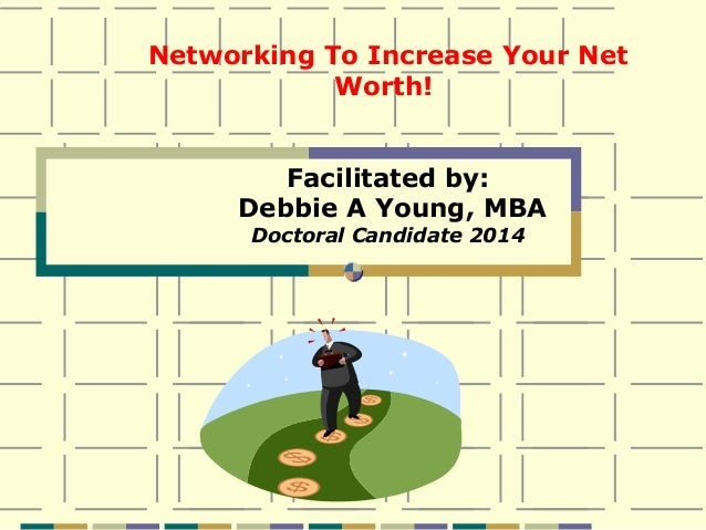 Networking to Increase Your Net Worth