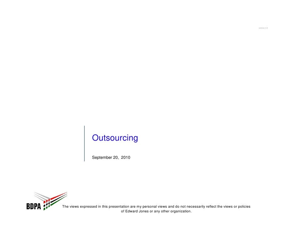 version 3 2                       Outsourcing                    September 20, 2010     The views expressed in this presen...