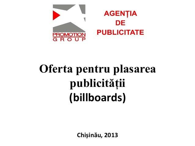 Oferta pentru plasarea publicității   (billboards)        Chișinău,  2013