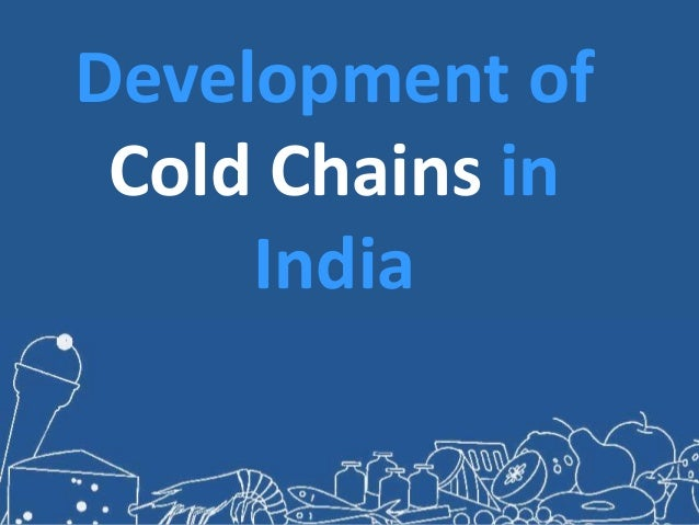 Development of Cold Chains in India