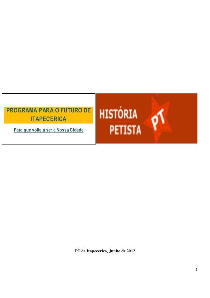 PROGRAMA PARA O FUTURO DE      ITAPECERICA  Para que volte a ser a Nossa Cidade                                PT de Itape...
