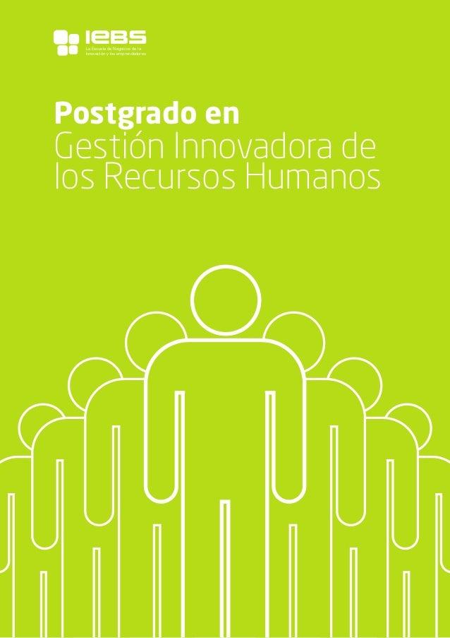 1 Postgrado en Gestión Innovadora de los Recursos Humanos La Escuela de Negocios de la Innovación y los emprendedores