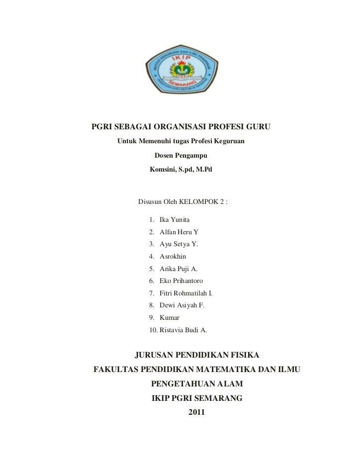 PGRI SEBAGAI ORGANISASI PROFESI GURU     Untuk Memenuhi tugas Profesi Keguruan               Dosen Pengampu              K...