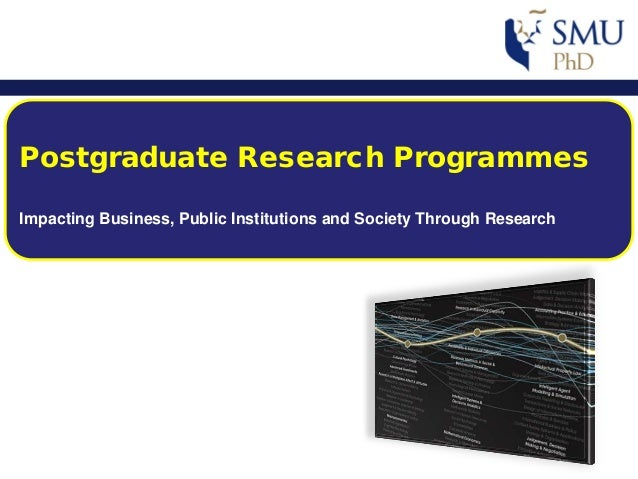 Postgraduate Research Programmes Impacting Business, Public Institutions and Society Through Research