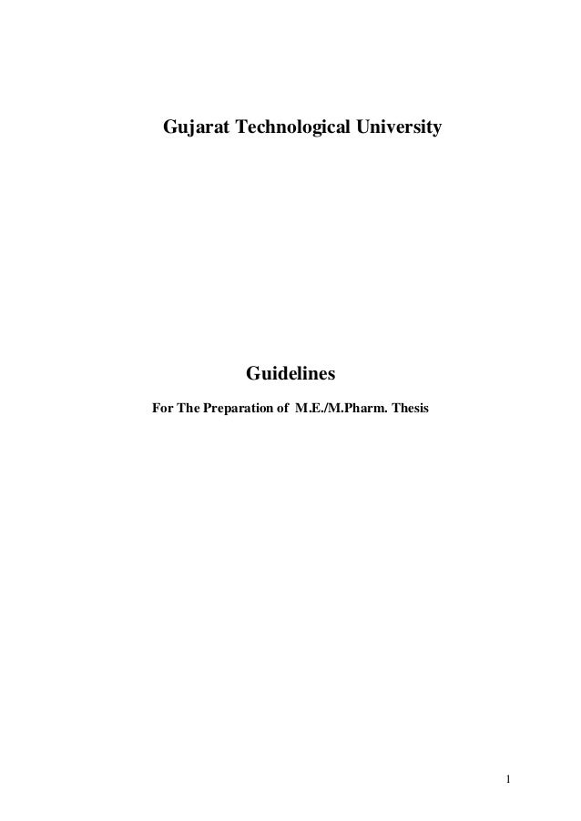 Gujarat Technological University              GuidelinesFor The Preparation of M.E./M.Pharm. Thesis                       ...