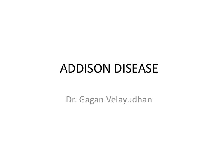 ADDISON DISEASEDr. Gagan Velayudhan