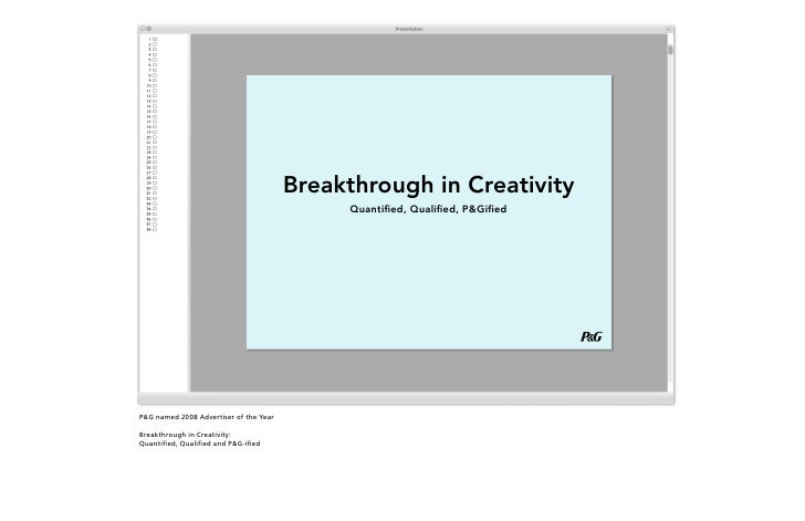 Breakthrough in Creativity                                             Quantified, Qualified, P&GifiedP&G named 2008 Adver...