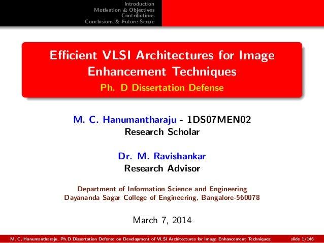 Introduction Motivation & Objectives Contributions Conclusions & Future Scope Efficient VLSI Architectures for Image Enhance...