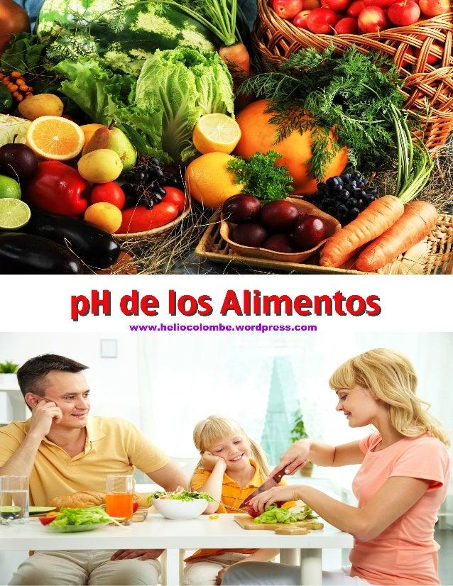 Introducción a la Tabla La Tabla del pH de los Alimentos es una herramienta muy completa y potente para recobrar su salud ...