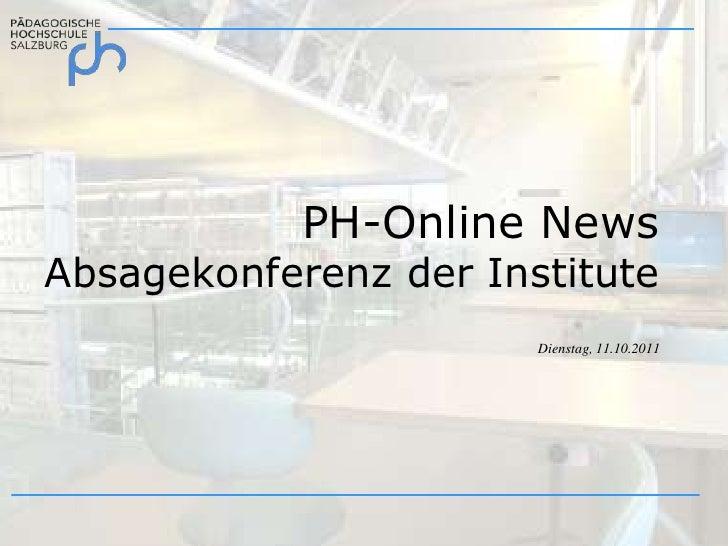 PH-Online NewsAbsagekonferenz der Institute<br />Dienstag, 11.10.2011<br />