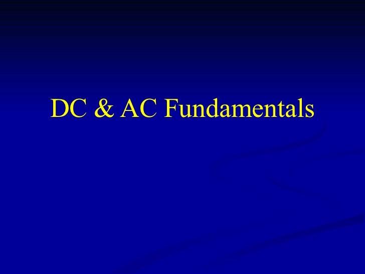 DC & AC Fundamentals