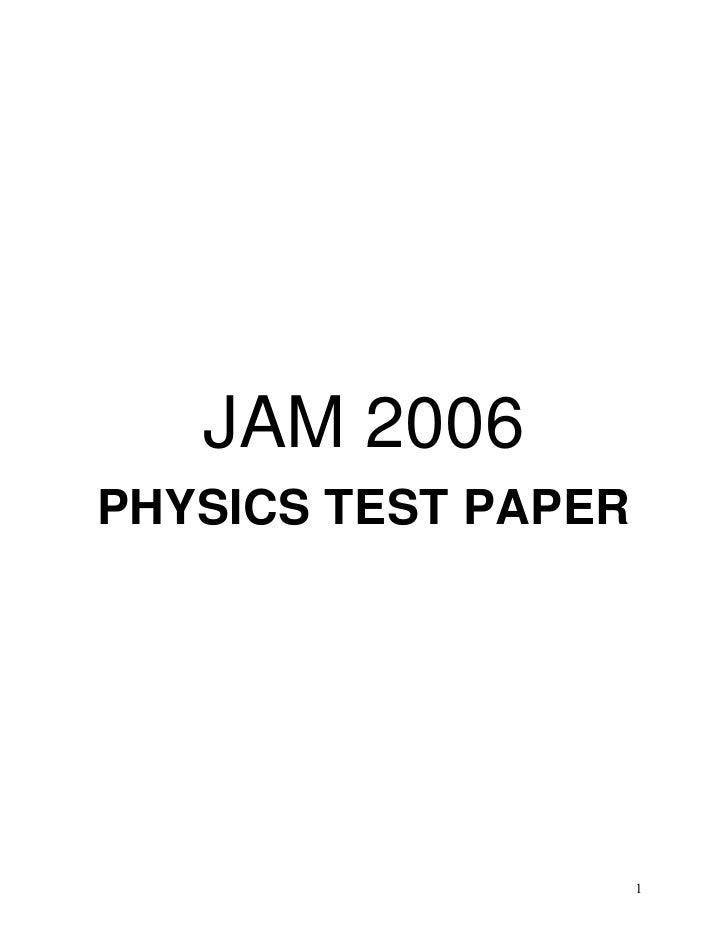 JAM 2006PHYSICS TEST PAPER                     1