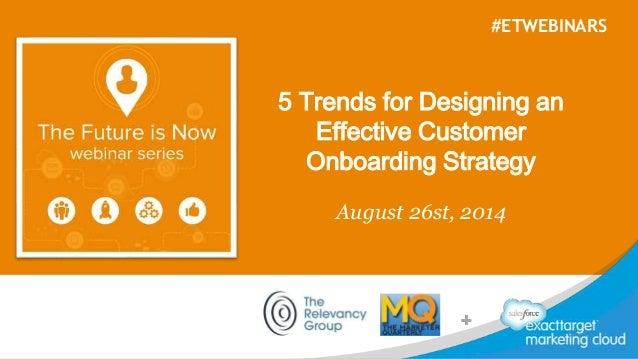 #ETWEBINARS  5 Trends for Designing an  Effective Customer  Onboarding Strategy  August 26st, 2014