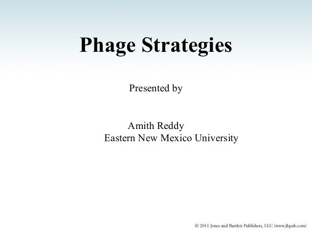 Phage Strategies Presented by Amith Reddy Eastern New Mexico University