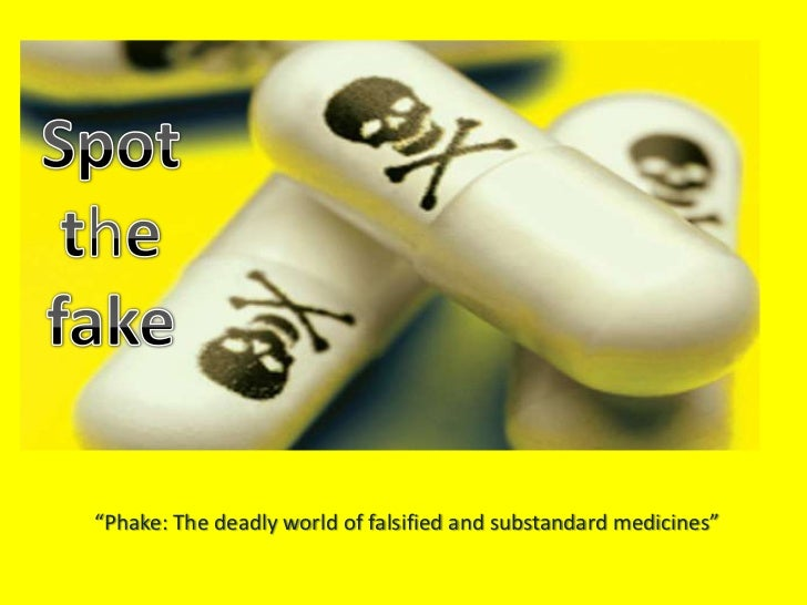 """Phake: The deadly world of falsified and substandard medicines"""