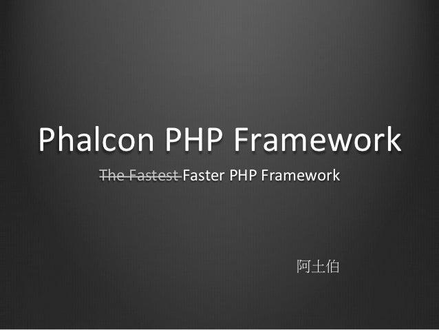 Phalcon phpconftw2012