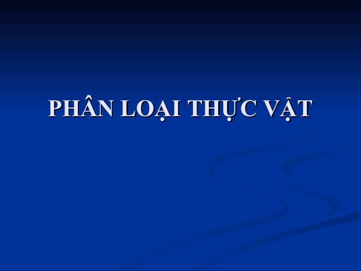 Phan Loai Thuc Vat