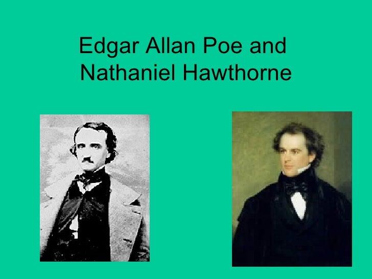 Edgar Allan Poe and  Nathaniel Hawthorne
