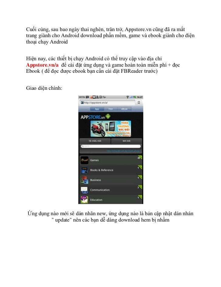 Cuối cùng, sau bao ngày thai nghén, trăn trở, Appstore.vn cũng đã ra mắt trang giành cho Android download phần mềm, game v...