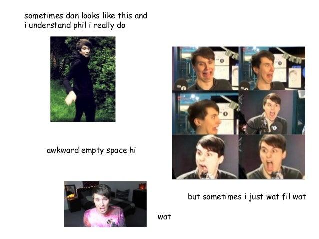 Dan looks like this and i phan dan and phil fanfiction