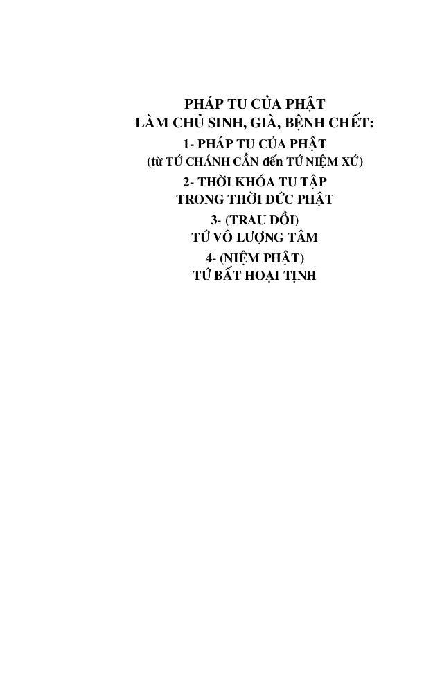 PHÁP TU CỦA PHẬT LÀM CHỦ SINH, GIÀ, BỆNH CHẾT: 1- PHÁP TU CỦA PHẬT (từ TỨ CHÁNH CẦN đến TỨ NIỆM XỨ) 2- THỜI KHÓA TU TẬP TR...