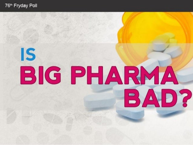 Is Big Pharma Bad?