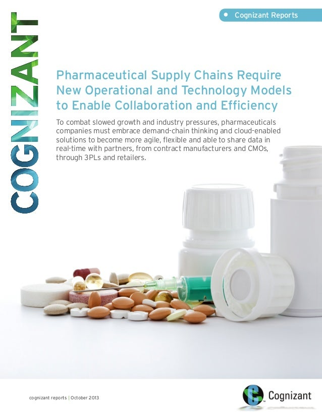 •	 Cognizant Reports  Pharmaceutical Supply Chains Require New Operational and Technology Models to Enable Collaboration a...