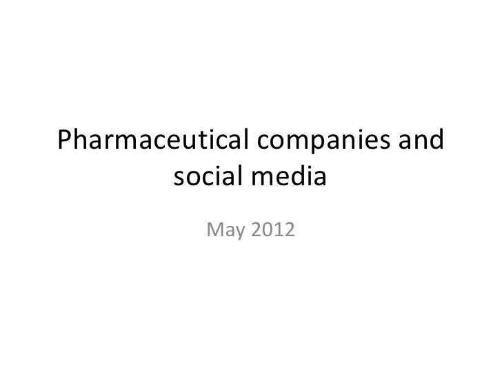 Pharmaceutical companies and       social media          May 2012