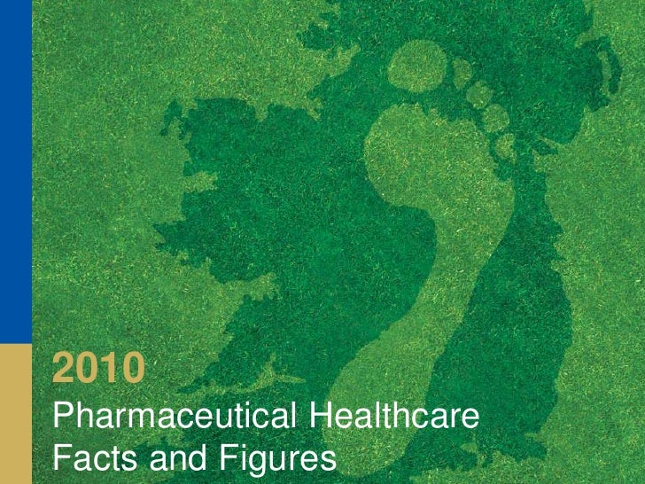 Pharmaceutical Healthcare Facts and Figures 2010