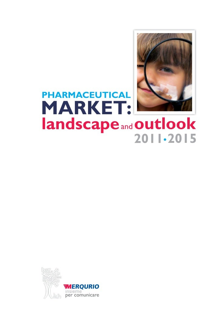 Pharmaceutical market: landscape and outlook 2011-2015