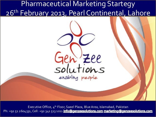 Pharmaceutical Marketing Startegy 26th February 2013, Pearl Continental, Lahore                Executive Office, 4th Floor...