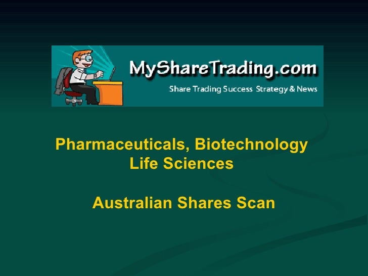 Pharmaceuticals, Biotechnology and Life Sciences - Australian Shares Scan