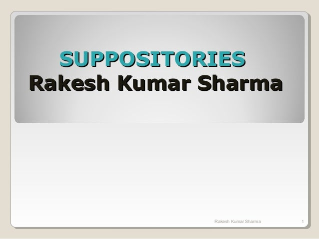 SUPPOSITORIESRakesh Kumar Sharma             Rakesh Kumar Sharma   1