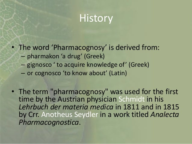 a brief history of pharmacognosy Brief history message  pharmacology and pharmacognosy research  the school of pharmacy was among the four.