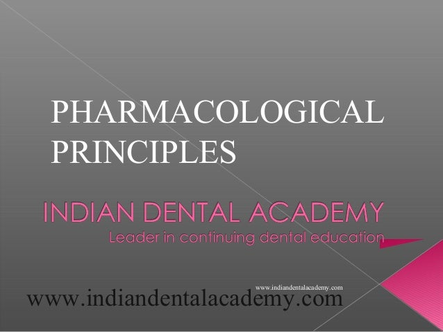 Pharmacological principles /certified fixed orthodontic courses by Indian dental academy