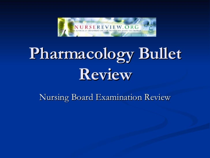 Pharmacology Bullet Review Nursing Board Examination Review