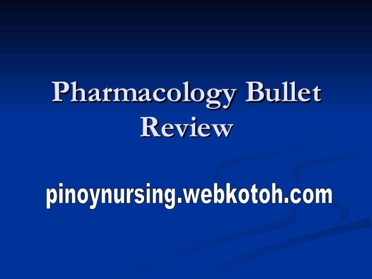Pharmacology Bullet Review pinoynursing.webkotoh.com