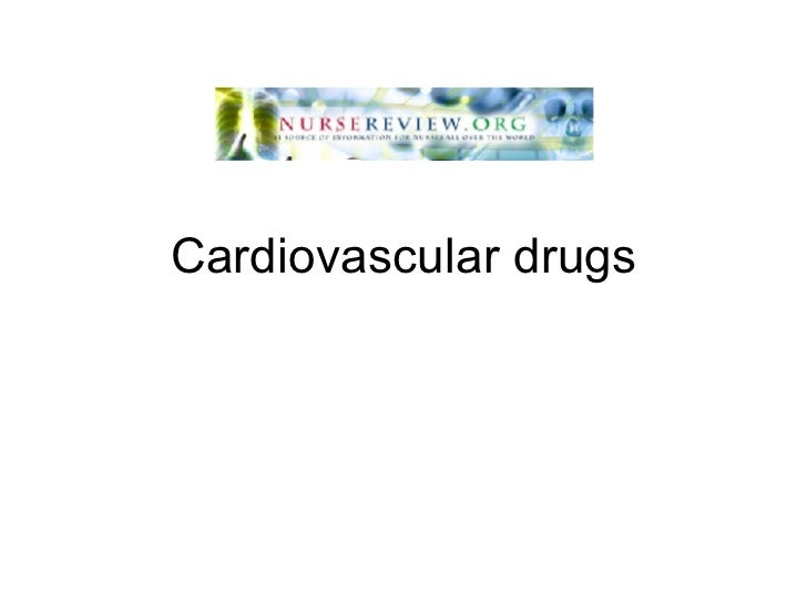 NurseReview.Org Pharmacology  Cardiovascular Drugs