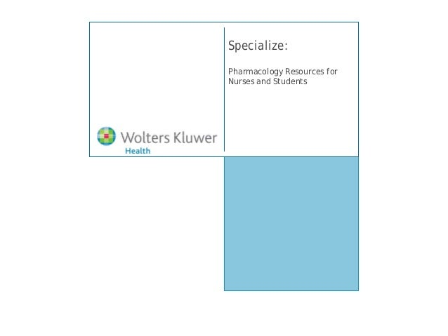 Specialize:Pharmacology Resources forNurses and Students