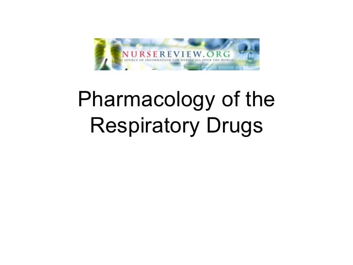 Pharmacology   Respiratory Drugs