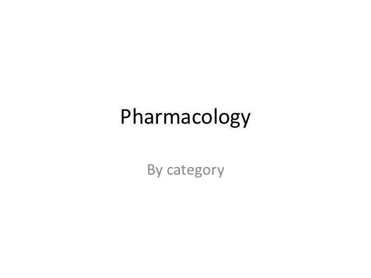 Pharmacology  By category
